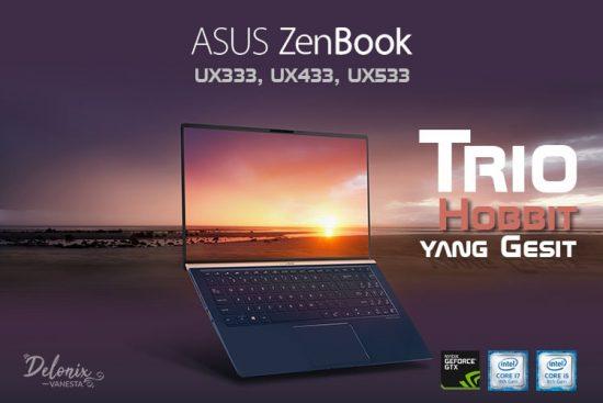 """Asus Zenbook UX333, UX433, UX533 (Trio """"Hobbit"""" yang Gesit)"""